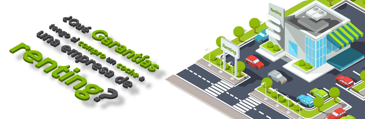 ¿Sabías que las garantías otorgadas por los renting cambian según el comprador?